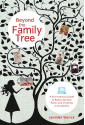 Beyond the Family Tree: A 21st-century Guide to Exploring Your Roots and Creating Connections (SKU: FYRBD-NH-9781584797975)