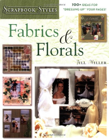 Scrapbook Styles: Fabric & Florals