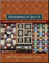 Memorabilia Quilts: Fabulous Projects with Keepsakes & Collectibles