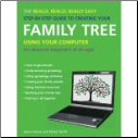 The Really, Really, Really Easy Step-by-Step Guide to Creating Your Family Tree Using Your Computer